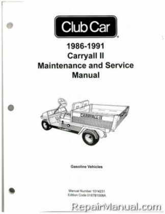 Official 1986-1991 Club Car Carryall II Gas Service Manual