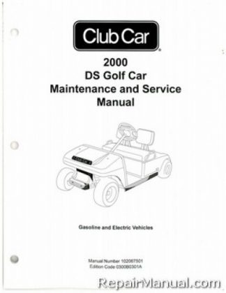 Official 2000 Club Car DS Golf Car Gas and Electric Service Manual