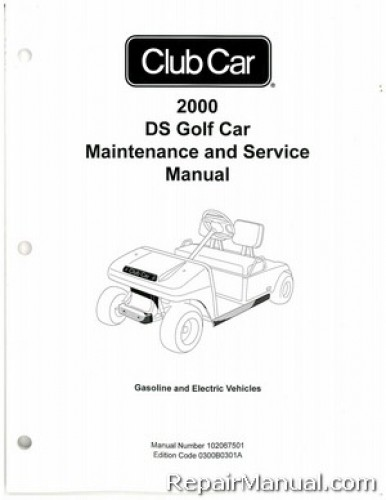 2000 club car ds golf car gas and electric service manual
