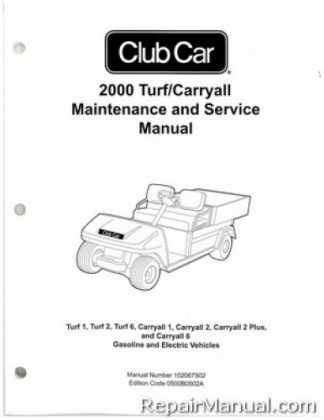 Official 2000 Club Car Turf/Carryall Turf 1, Turf 2, Turf 6, Carryall 1, Carryall 2, Carryall 2 Plus, and Carryall 6 Gas and Electric Service Manual