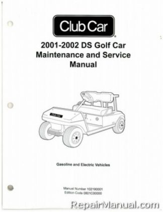 Official 2001-2002 Club Car DS Golf Car Gas and Electric Service Manual