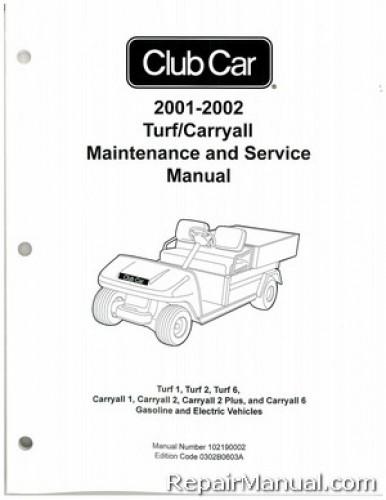 2001   2002       Club    Car Turf 1 2 6 Carryall 1 2 Plus 6 Gas
