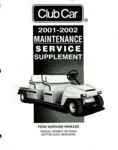 Official 2001-2002 Club Car FE350 Gasoline Maintenance And Service Manual Supplement