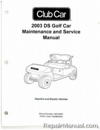 Official 2003 Club Car DS Golf Car Gas and Electric Service Manual
