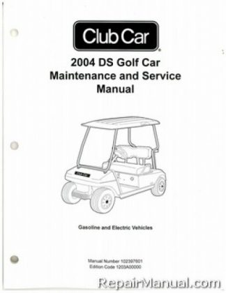 Official 2004 Club Car DS Golf Car Gas and Electric Service Manual