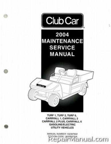 2004 club car turf  carryall golf cart service manual maintenance manual for club car service manual club car golf carts