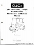 Official 2005 Club Car Precedent IQ System Electric Vehicle Electric Service Manual