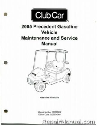 Official 2005 Club Car Precedent Gas Vehicle Gas Service Manual