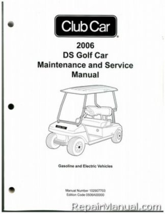 Official 2006 Club Car DS Golf Car Gas and Electric Service Manual