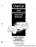 Official 2006 Club Car Transportation DS Villager 4, 6, and 8, TransPorter 4 and 6 Gas and Electric Service Manual