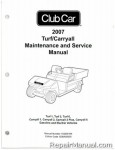 Official 2007 Club Car Turf/Carryall Turf 1, Turf 2, Turf 6, Carryall 1, Carryall 2, Carryall 2 Plus, Carryall 6 Gas and Electric Service Manual