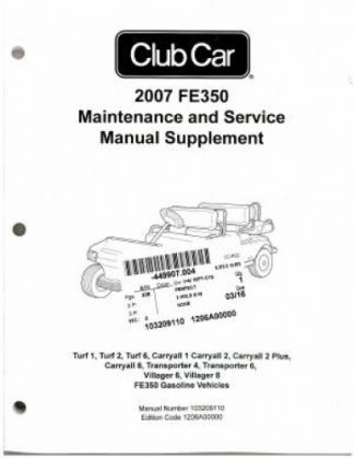 Official 2007 Club Car FE350 Gasoline Maintenance And Service Supplement