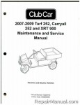 Official 2007-2008 Club Car Turf 252, Carryall 252 and XRT 900 Gas and Electric Service Manual