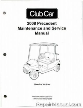 Club Car Precedent Gas Golf Cart Maintenance and Service Manual 2008