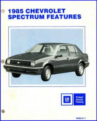 Chevrolet Spectrum Features Product Service Training Manual 1985