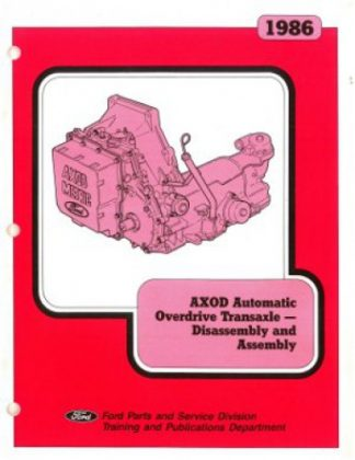 1986 Ford AXOD Automatic Overdrive Transaxle Transmission Disassembly and Assembly Manual Used.