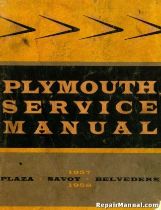 1957-1958 Plymouth Plaza Savoy And Belvedere Service Manual