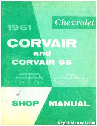 1961 Chevrolet Corvair And Corvair 95 Repair Service Manual