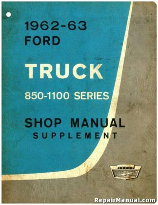 1962-1963 Ford Truck Series 100-800 Service Manual Supplement
