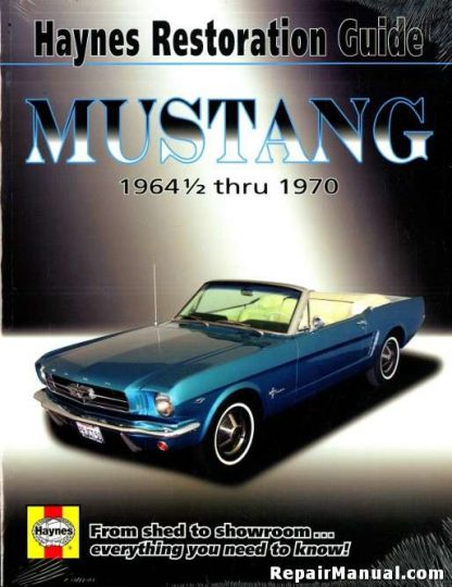 1964-1970 Ford Mustang Restoration Guide By Haynes