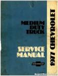 1977 Chevrolet Medium Duty Trucks Series 40-4500 To 65-6500 Service Manual