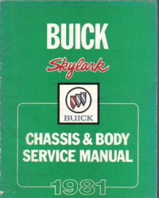 Buick Skylark Chassis and Body Service Manual 1981 Used