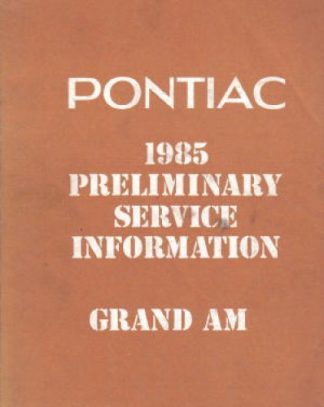Pontiac Grand AM Preliminary Service Information 1985 Used