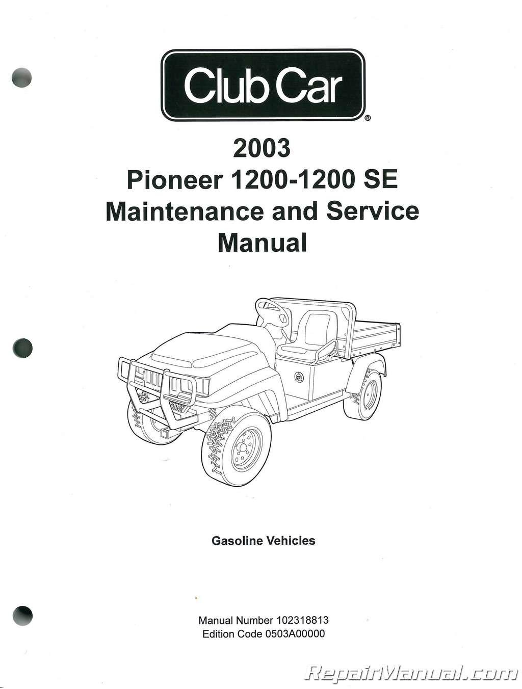 2003 club car pioneer 1200 1200se service maintenance manual