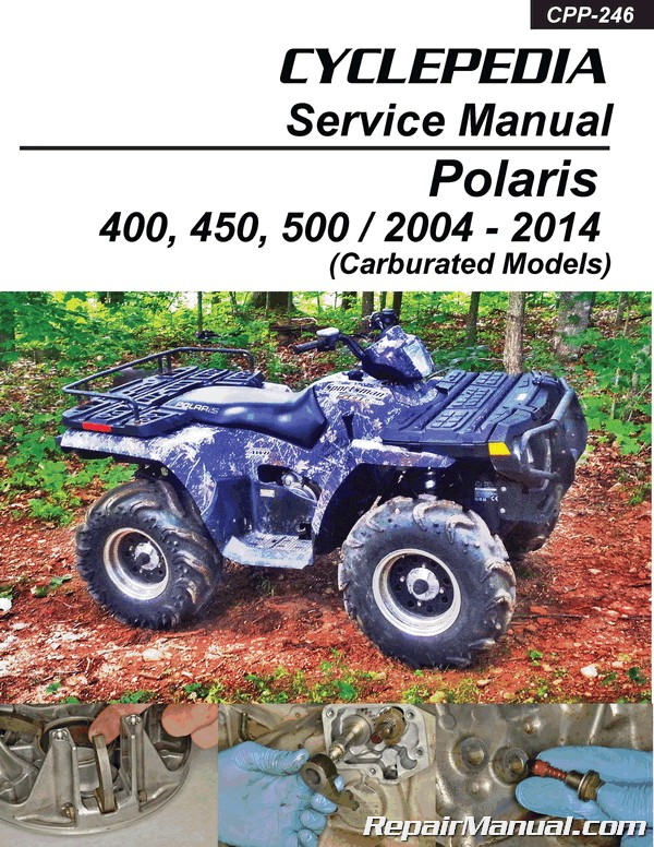 2004 – 2014 Polaris Sportsman 400, 450, 500 Carburated ATV Service Manual