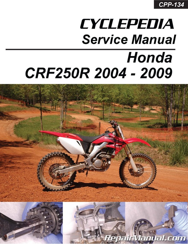 2004 2009 honda crf250r cyclepedia printed motorcycle service manual rh repairmanual com 2010 Honda CRF250R 2007 honda crf250r repair manual