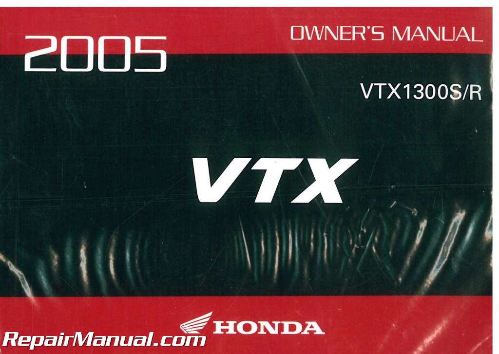 2005 honda vtx1300s a ce motorcycle owners manual 2005 honda vtx 1300 owners manual pdf 2005 honda vtx 1300 service manual