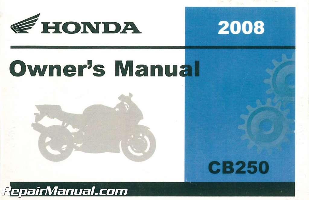 2008 honda cb250 nighthawk motorcycle owners manual rh repairmanual com 2008 honda fit owners manual 2008 honda civic owner's manual