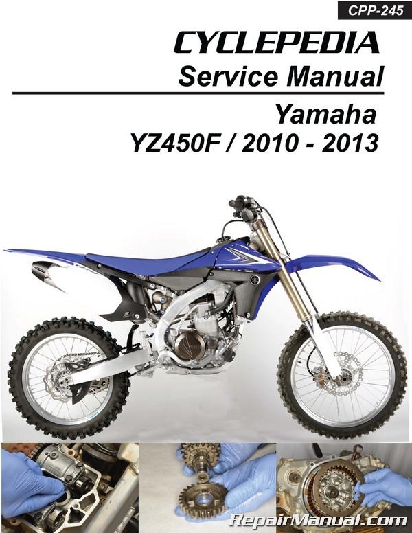 2010 – 2013 Yamaha YZ450F Cyclepedia Printed Motorcycle Service Manual