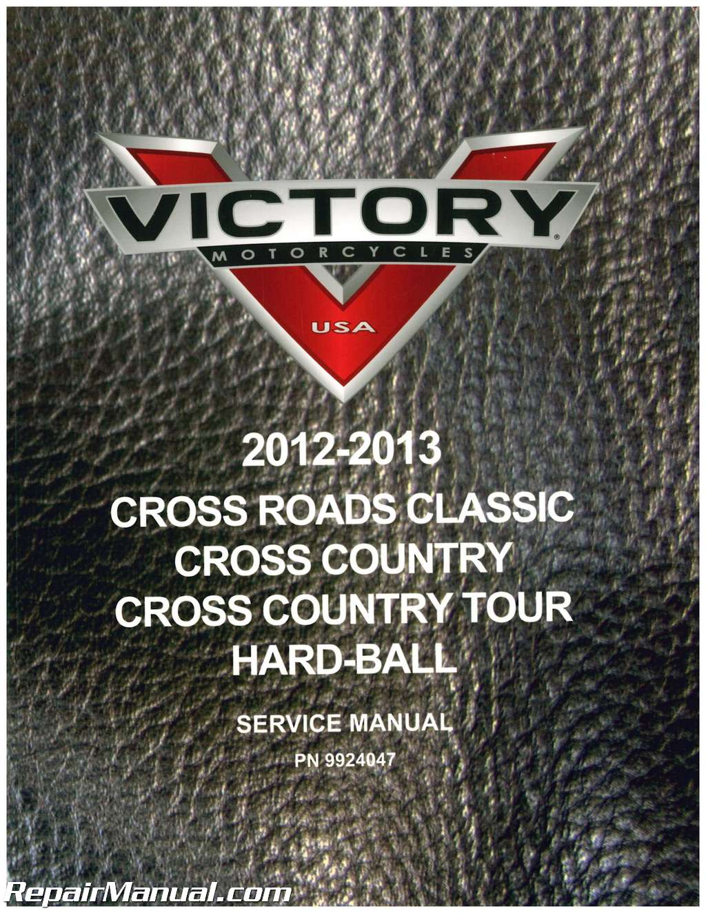 2012 2013 victory cross roads classic cross country cross country tour hard ball motorcycle Service Manuals victory motorcycle service manual