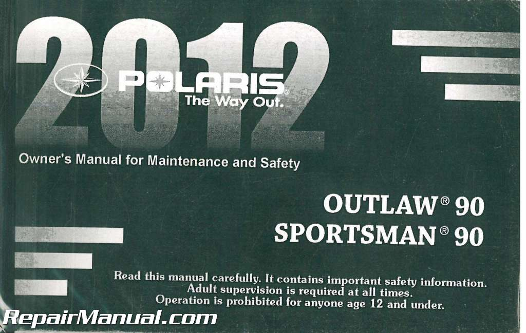 2012 polaris outlaw 90 and sporstman 90 atv owners manual rh repairmanual com 2013 polaris outlaw 90 owners manual 2011 polaris outlaw 90 owners manual