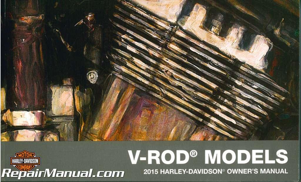 2015 harley davidson v rod models motorcycle owners manual rh repairmanual com harley davidson v rod service manual download harley davidson night rod owners manual