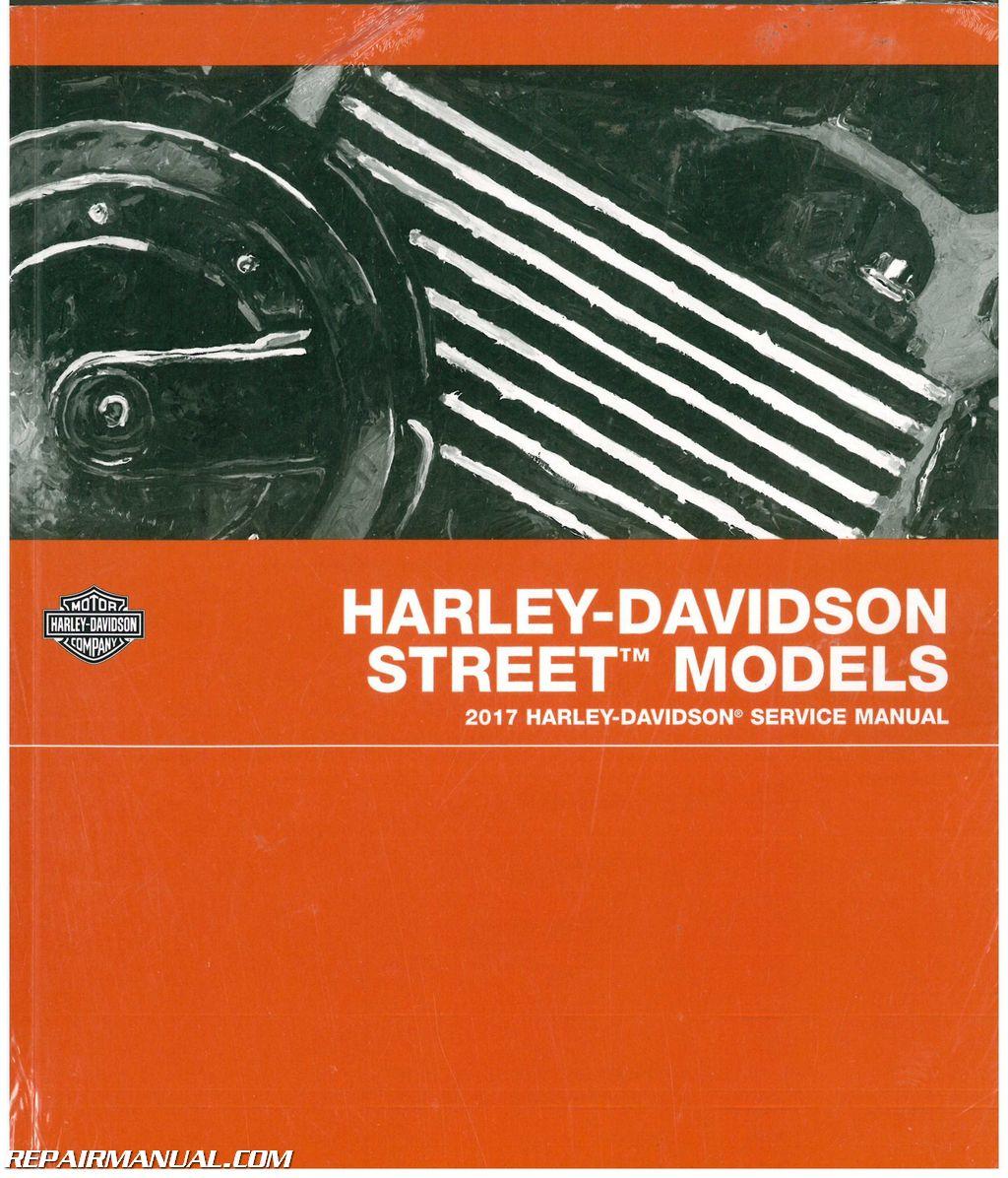 2017 Harley Davidson Street 500, 750 and Street Rod Motorcycle Service  Manual