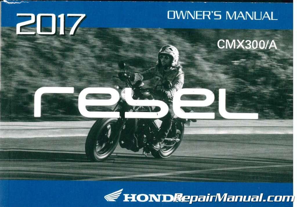 Honda Owners Manual >> 2017 Honda Cmx300 A Rebel Motorcycle Owners Manual