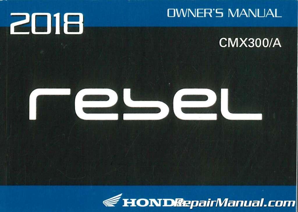 Honda Owners Manual >> 2018 Honda Cmx300 A Rebel Motorcycle Owners Manual