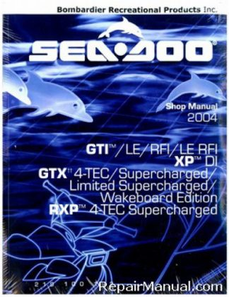 Official 2004 Sea-Doo GTI /LE/RFI/LE RFI XP DI GTX 4-TEC/Supercharged/Limited Supercharged/Wakeboard Edition RXP 4-TEC Supercharged Shop Manual