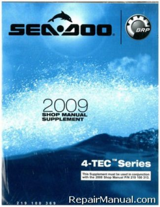 Official 2009 Sea-Doo GTI/Rental/SE/Wake GTX Wake Pro RXP/X/X RS RXT/X/X RS Shop Manual Supplement
