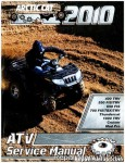 Official 2010 Arctic Cat 400 TRV 550 FIS/TRV 650 FIS 700 FIS/TBX/TRV Thundercat 1000 TRV Cruiser Mud Pro Factory Service Manual