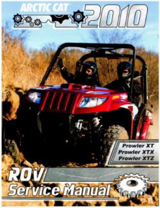 Official 2010 Arctic Cat Prowler XT/XTX/XTZ ATV Factory Service Manual