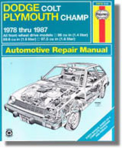 Haynes Dodge Colt Plymouth Champ 1978-1987 Auto Repair Manual