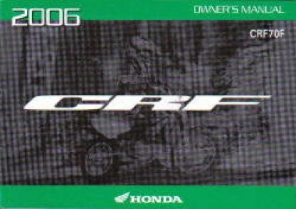 Official 2006 Honda CRF70F Factory Owners Manual