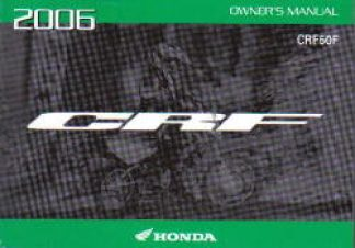 Official 2006 Honda CRF50F Factory Owners Manual