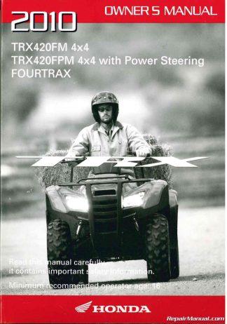 Honda TRX 420 Owner's Manual 2010 TRX420FM FPM FourTrax Rancher