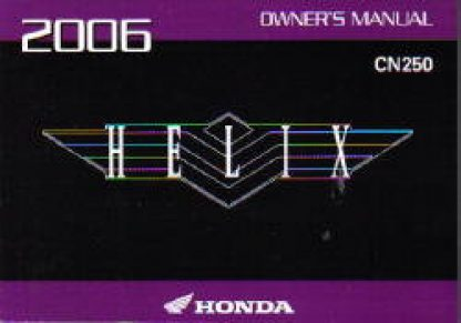 Official 2006 Honda CN250 Helix Factory Owners Manual