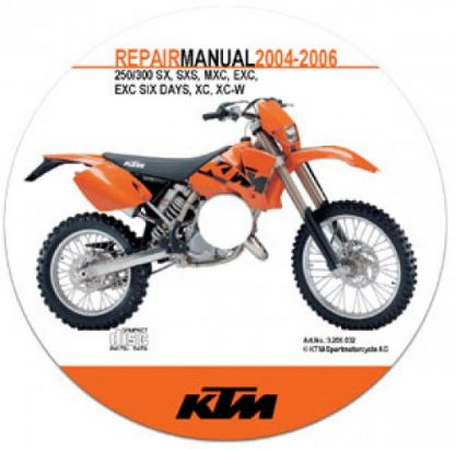 2004-2006 KTM 250 300 SX SXS MXC EXC EXC Sixdays XC XC-W Repair Manuals on CD-ROM