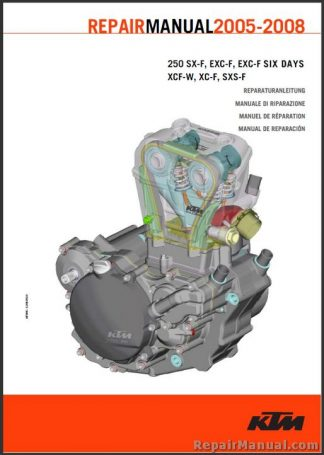 Official 2005-2008 KTM 250SX-F 250SXS-F 250XC-F 250XCF-W 250EXC-F 250 EXC-F Six days Engine Repair Manual